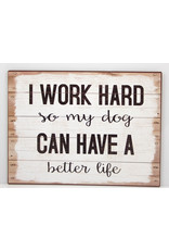 I work hard so