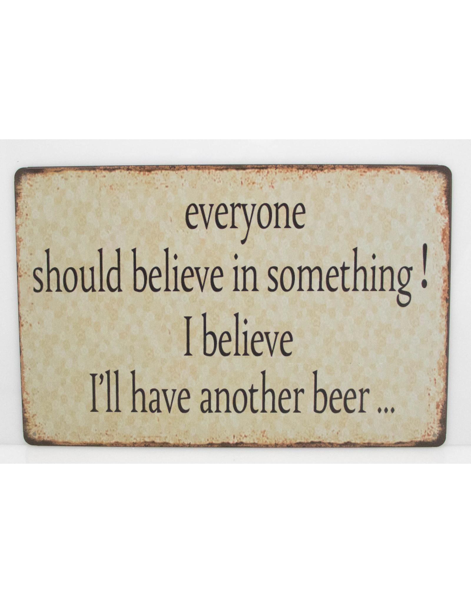 Everyone should believe in something