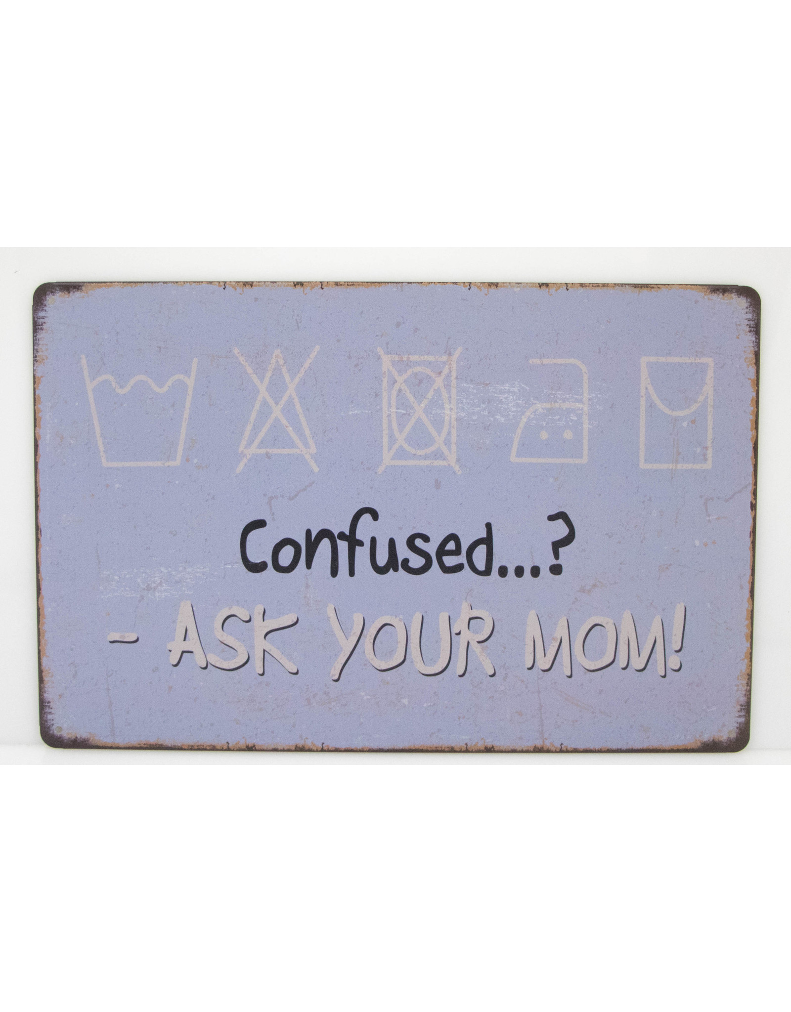 Confused... ask your mom