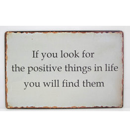If you look for the positive things