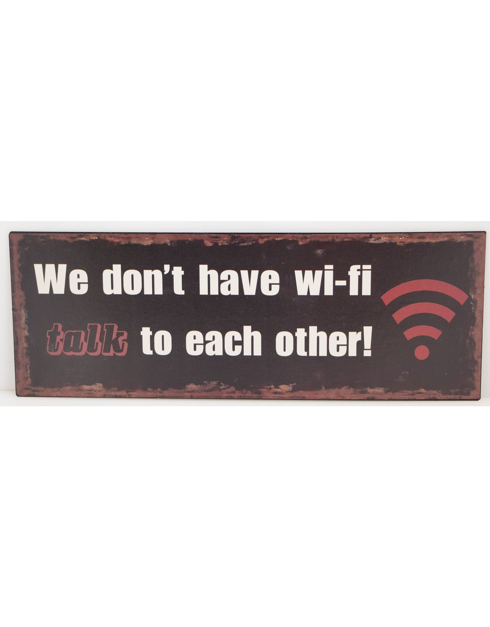 We don't have wifi