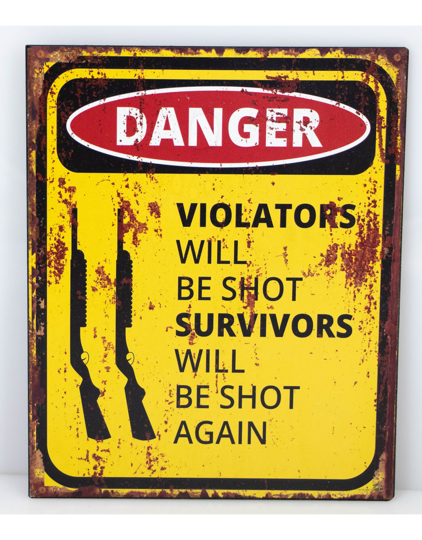 Danger violators will be shot