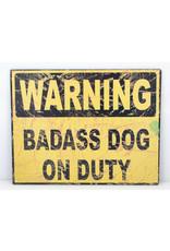 Warning badass dog
