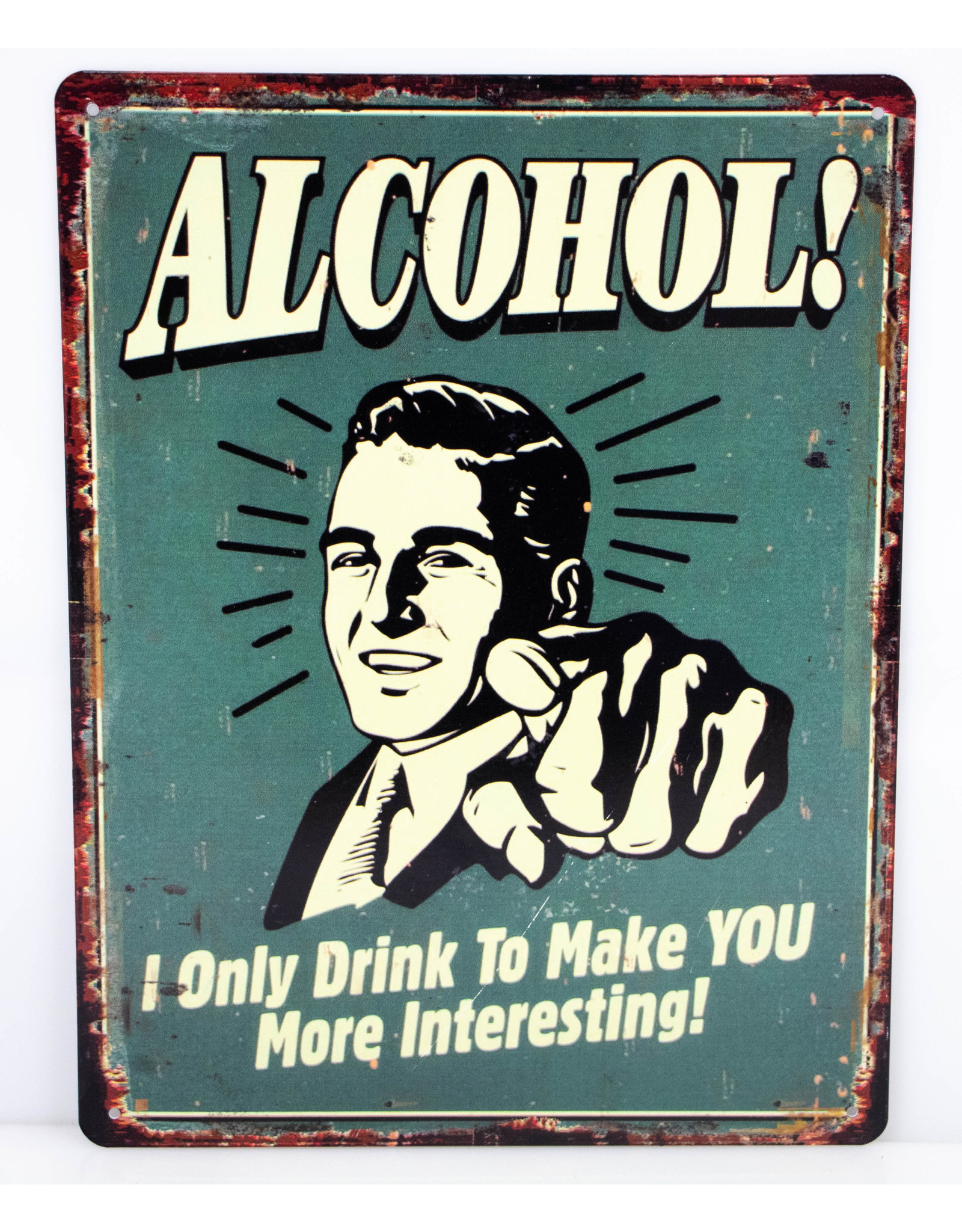 Alcohol I only drink to make you more interesting