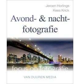 Van Duuren Media Focus op Fotografie: Avond- en nachtfotografieJeroen Horlings en Kees Krick OP=OP