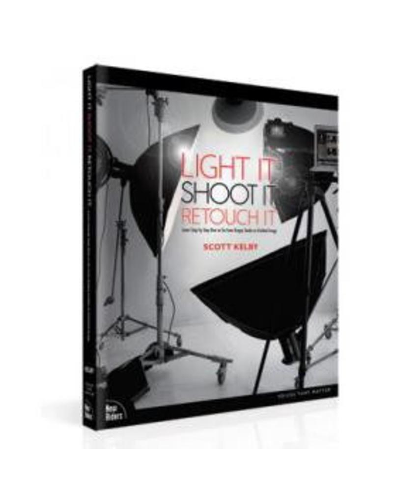 Scott Kelby Light it Shoot it Retouch it