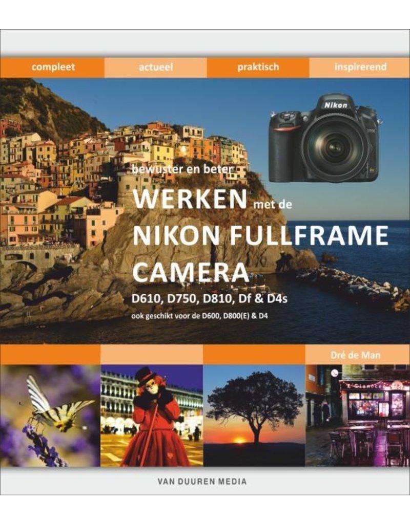 Van Duuren Media Werken met de Nikon fullframe camera: D610, D750, D810, Df en D4s