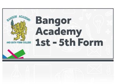 Bangor Academy 1st - 5th Form