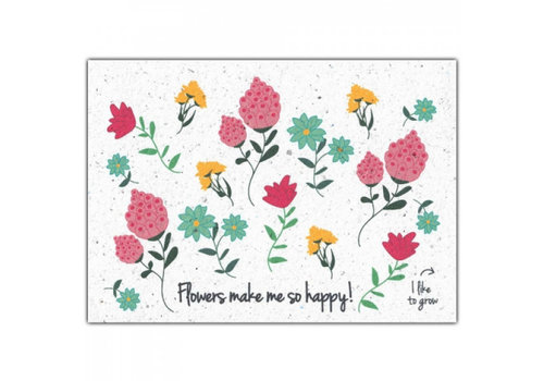 Bloom Bloom Greeting Card with Flower Seeds -  Flowers Make Me So Happy!