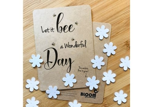 Bloom Bloom Greeting Card with Flowers  - Let It Bee A Wonderful Day