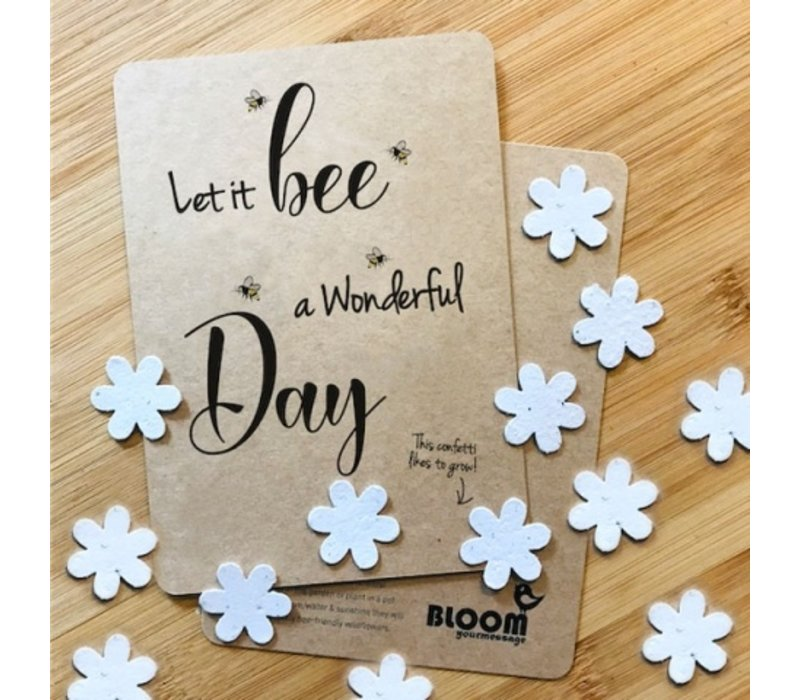 Bloom Greeting Card with Flowers  - Let It Bee A Wonderful Day
