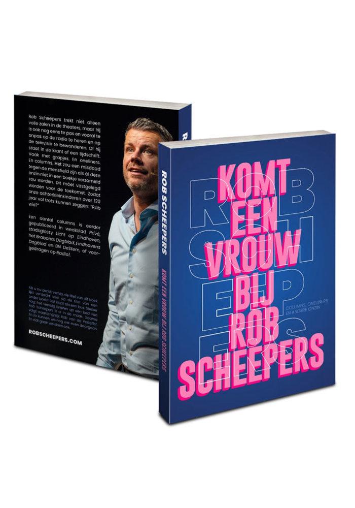 Rob Scheepers - Komt een vrouw bij Rob Scheepers