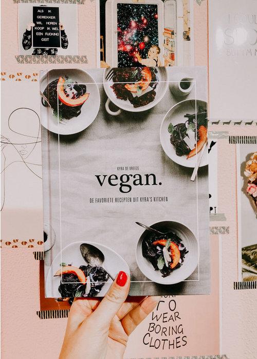 Vegan - De favoriete recepten uit Kyra's Keuken