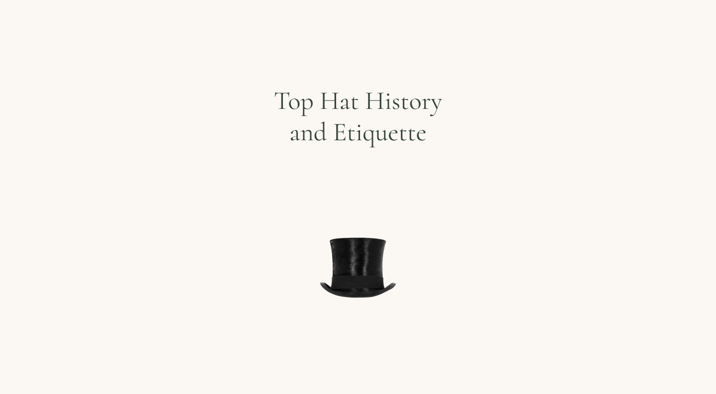 Top Hat History and Etiquette