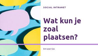 Wat kun je plaatsen op een social intranet?