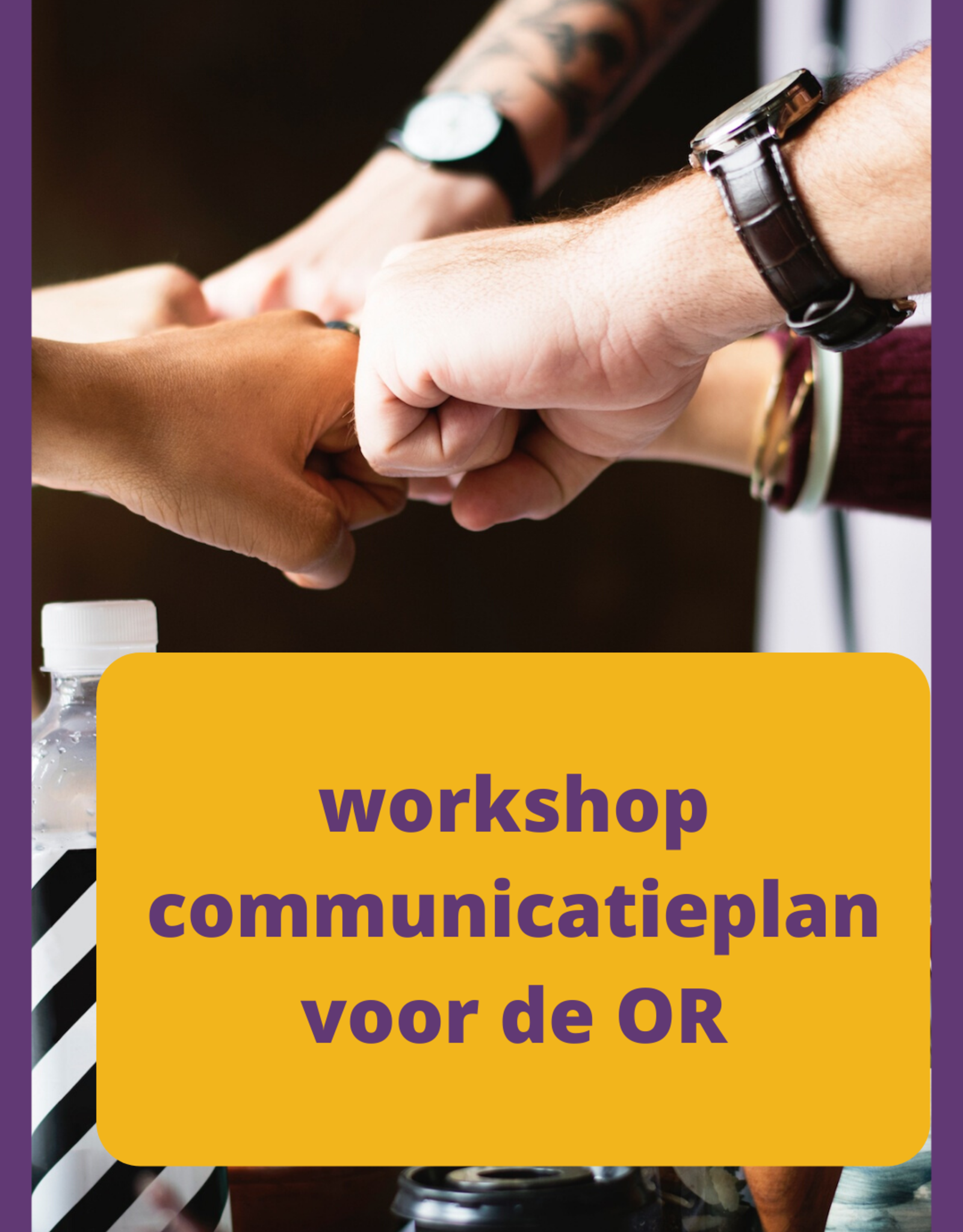 Workshop communicatieplan voor de Ondernemingsraad