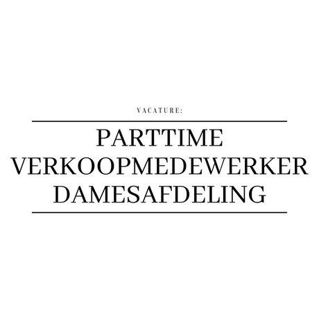 Vacature Parttime  Verkoopmedewerker Damesafdeling  (± 18 – 20 uur)