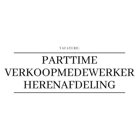 Vacature Parttime Verkoopmedewerker Herenafdeling (± 18 – 20 uur)