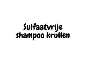 Sulfaatvrije shampoo krullen