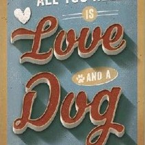 All You Need Is Love And A Dog Metalen wandbord in reliëf 20 x 30 cm