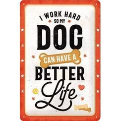 Better Dog Life Metalen wandbord in reliëf 20 x 30 cm
