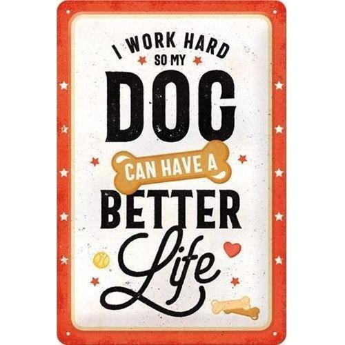 Nostalgic Art Merchandising Better Dog Life Metalen wandbord in reliëf 20 x 30 cm