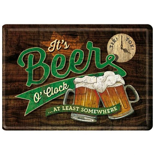 nostalgic art It's Beer O' Clock. Metalen Postcard 10 x 14 cm