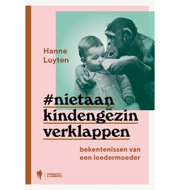 Borgerhoff & Lamberigts Boek #nietaankindengezinverklappen - Hanne Luyten