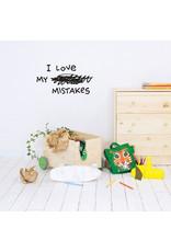 Chispum Muursticker I Love My Mistakes