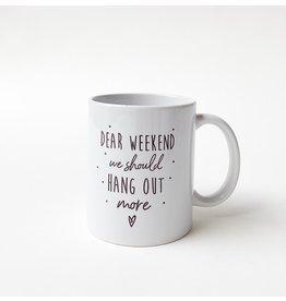 Minimou Koffietas Quote Dear Weekend - Minimou