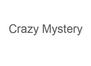 CRAZY MYSTERY