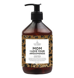 The Gift Label The Gift Label handsoap Mom I Love Your Awesomeness