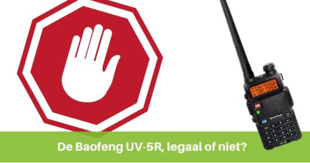 BAOFENG UV-5R legaal of toch niet?