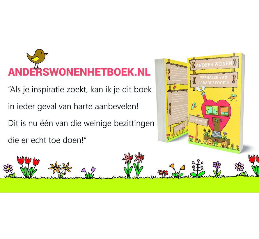Anders wonen - Verhalen van paradijsvogels - Marleen Hartog