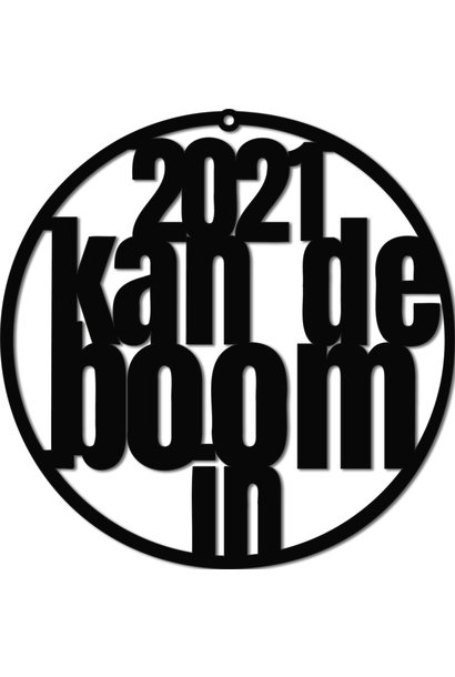 """Christmas bauble """"2021 kan de boom in"""""""