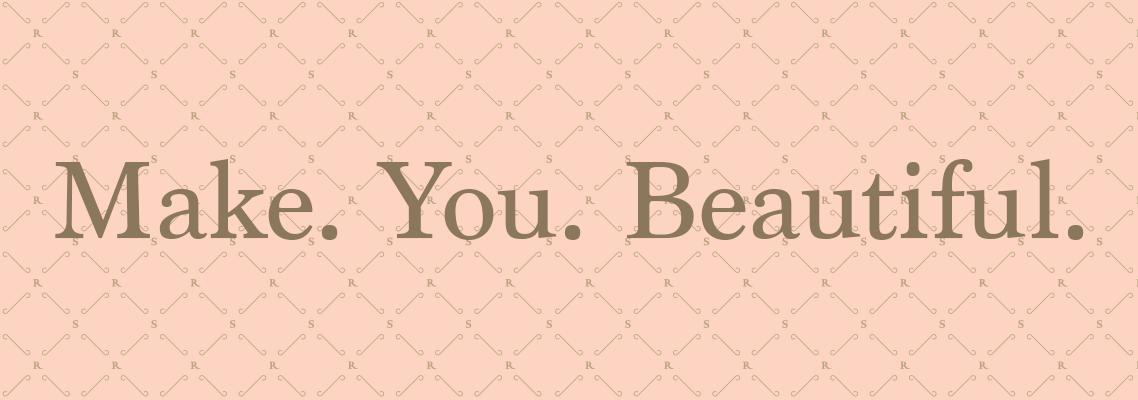 Make.You.Beautiful