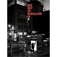 The Art of Rebellion IV - Masterpieces of Urban Art