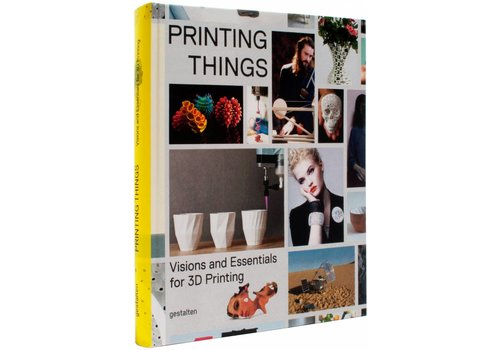 Printing Things - C. Warnier, D. Verbruggen/ Unfold, S. Ehmann and R. Klanten