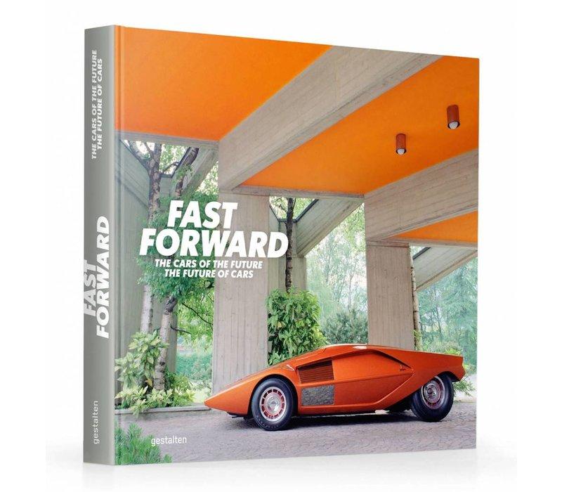 Fast Forward - The cars of the future, the future of cars