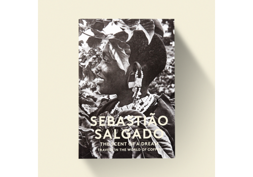 Sebastiao Salgado The Scent of a Dream Travels in the World of Coffee - Sebastiao Salgado