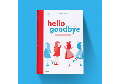 Hello Goodbye - The Magic of Opposites