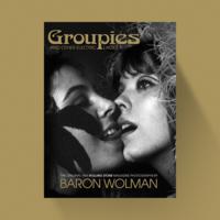 Groupies - Baron Wolman