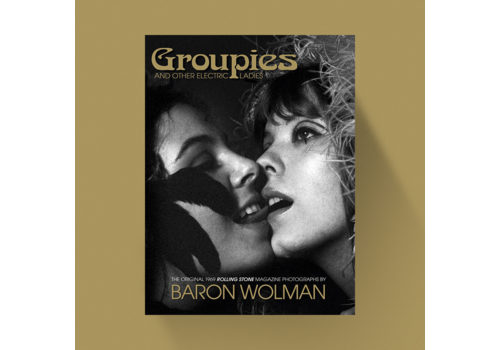 Groupies - Baron Wolman