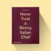 Never Trust a Skinny Italian Chef - Massimo Bottura