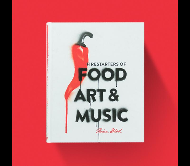 Firestarters of Food, Art and Music