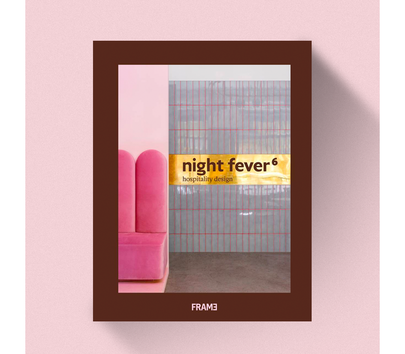 Night Fever 6 - Hospitality Design