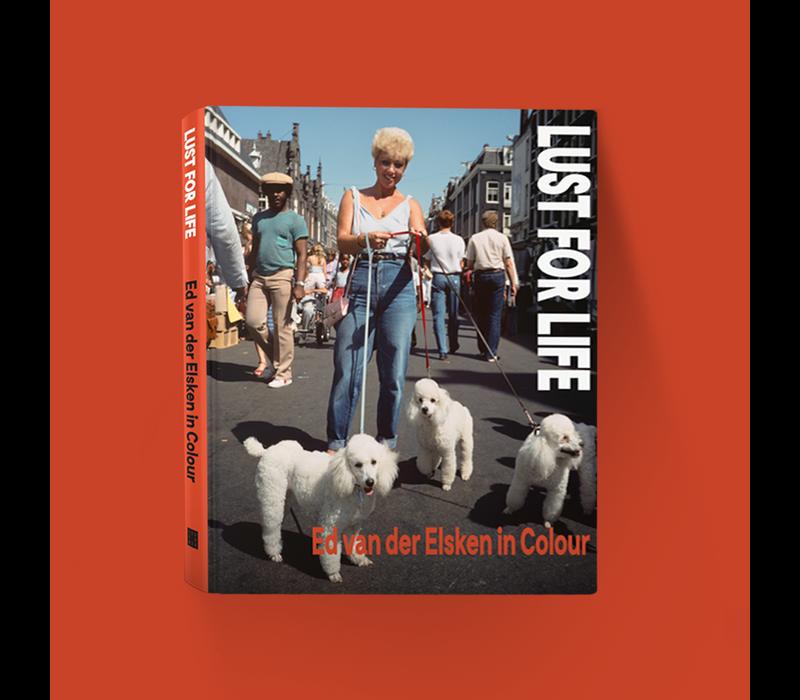 Lust for Life - Ed van der Elsken in Colour
