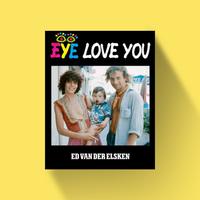 Eye Love You - Ed van der Elsken