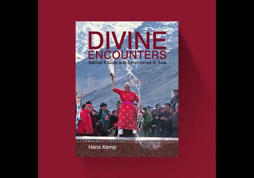 Hans Kemp Divine Encounters: Sacred Rituals and Ceremonies in Asia - Hans Kemp