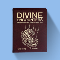 Divine Encounters LIMITED EDITION: Sacred Rituals and Ceremonies in Asia - Hans Kemp